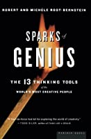 Sparks of Genius: The Thirteen Thinking Tools of the World's Most Creative People