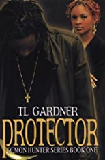 The Protector (Demon Hunter) (Demon Hunter) by Gardner, TL published by Urban Books [Paperback] 2007