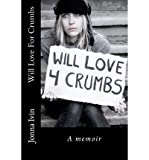 img - for [ Will Love for Crumbs by Ivin, Jonna ( Author ) Jan-2012 Paperback ] book / textbook / text book