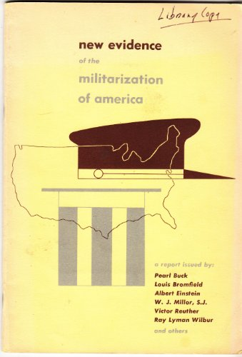 New evidence of the militarization of America, a report issued by Pearl Buck [and others] PDF