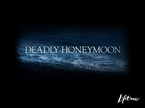 Deadly Honeymoon