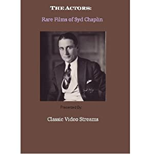 The Actors: Rare Films of Syd Chaplin