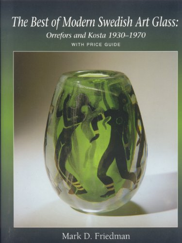 The Best of Modern Swedish Art Glass: Orrefors and Kosta 1930-1970