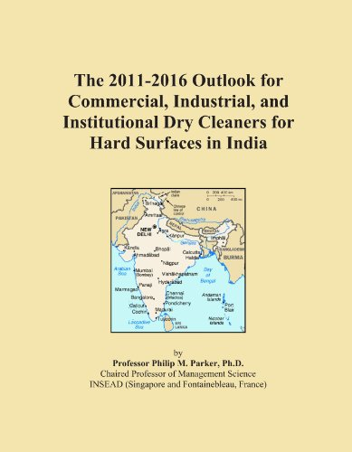 The 2011-2016 Outlook for Commercial, Industrial, and Institutional Dry Cleaners for Hard Surfaces in India