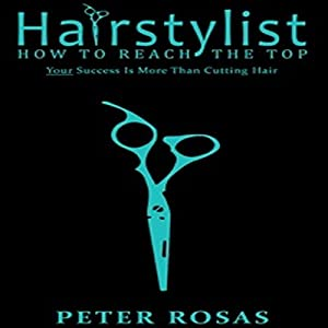 Hairstylist How to Reach the Top Audiobook