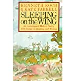 Sleeping on the Wing: An Anthology of Modern Poetry with Essays on Reading and W