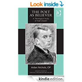 The Poet as Believer (Ashgate Studies in Theology, Imagination and the Arts)