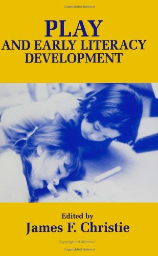 Play and Early Literacy Development (Suny Series, Children's Play in Society) (Children's Play in Society Series)