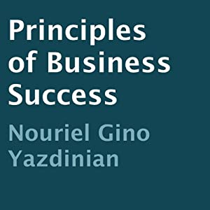 Principles of Business Success | [Nouriel Gino Yazdinian]