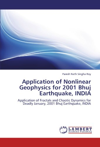 application-of-nonlinear-geophysics-for-2001-bhuj-earthquake-india-application-of-fractals-and-chaot
