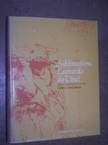 Sublimations of Leonardo Da Vinci: With a Translation of the