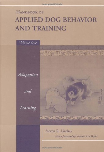 Handbook of Applied Dog Behavior and Training, Vol. 1  Adaptation and Learning [Steven R. Lindsay] (Tapa Dura)