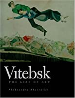 Vitebsk - The Life of Art