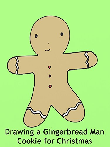 Drawing a Gingerbread Man Cookie for Christmas