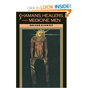 Shamans, Healers, and Medicine Men Holger Kalweit