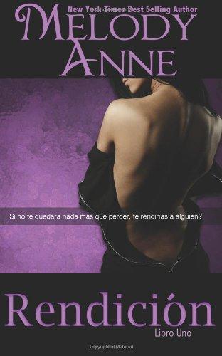 Rendición: Rendición - Libro Uno (Spanish Edition) (Volume 1)