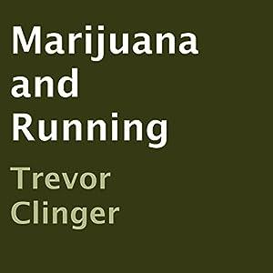 Marijuana and Running Audiobook