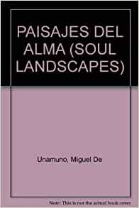 PAISAJES DEL ALMA (SOUL LANDSCAPES): Miguel De Unamuno: Amazon.com