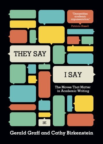 They Say / I Say: The Moves That Matter In Academic Writing (Third Edition) 3Rd By Graff, Gerald, Birkenstein, Cathy (2014) Paperback