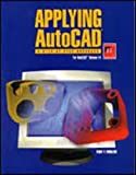 img - for Applying AutoCAD: A Step-By-Step Approach for AutoCAD Release 14, Student Text (Softbound) book / textbook / text book
