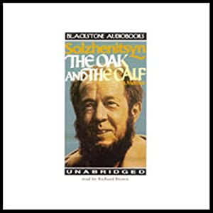 The Oak and the Calf: A Memoir | [Aleksandr Solzhenitsyn]