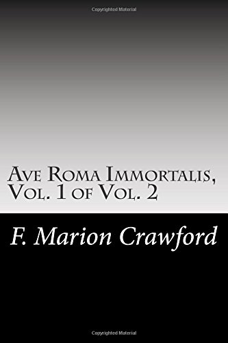 Ave Roma Immortalis, Vol. 1 of Vol. 2