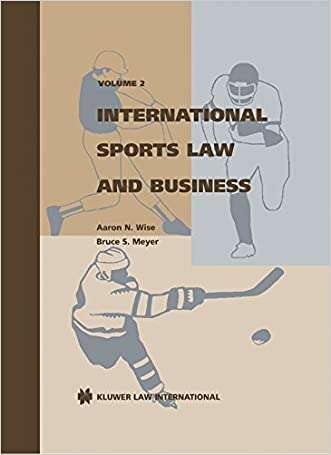 International sports law and business written by Aaron N. Wise