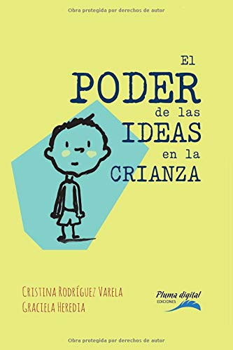 El poder de las ideas en la crianza  [Rodríguez Varela, Lic. Cristina - Heredia, Lic. Graciela] (Tapa Blanda)