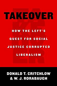 Downloads Takeover: How the Left's Quest for Social Justice Corrupted Liberalism e-book