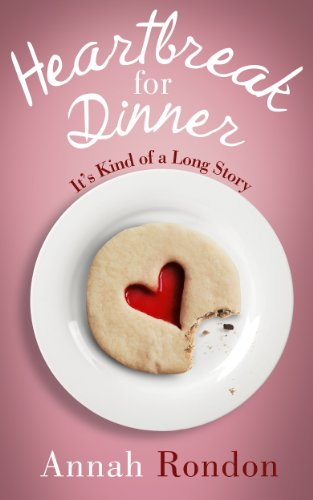 Book: Heartbreak for Dinner - It's Kind of a Long Story by Annah Rondon