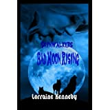Bad Moon Rising -  Wolves / Paranormal Romance (Skinwalkers Trilogy Book 1) ~ Lorraine Kennedy