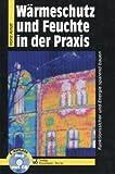 img - for W rmeschutz und Feuchte in der Praxis. Funktionssicher und Energie sparend bauen. book / textbook / text book