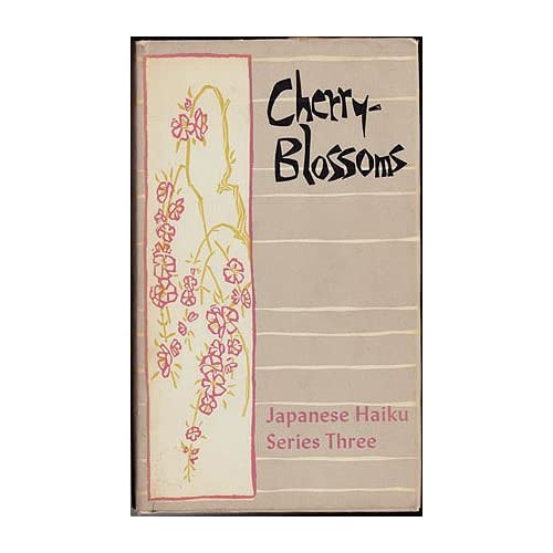 Cherry-Blossoms: Japanese Haiku Series III - Translations of Poems by Basho, Buson, Issa, Shika and Others, Hill, Jeff (illustrator)