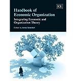 img - for [(Handbook of Economic Organization: Integrating Economic and Organization Theory )] [Author: Anna Grandori] [May-2013] book / textbook / text book