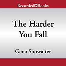 The Harder You Fall (       UNABRIDGED) by Gena Showalter Narrated by Savannah Richards
