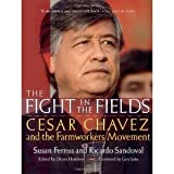 The Fight in the Fields: Cesar Chavez and the Farmworkers Movement [Paperback] [1998] Susan Ferriss, Ricardo Sandoval, Diana Hembree, Gary Soto