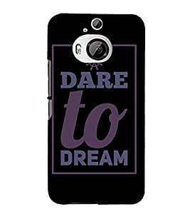 Dare to Dream 3D Hard Polycarbonate Designer Back Case Cover for HTC One M9+ :: HTC One M9 Plus