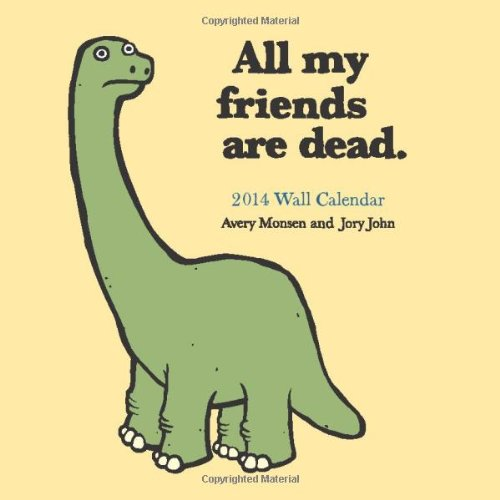2014 Wall Calendar: All My Friends Are Dead