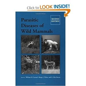 Parasitic Diseases of Wild Mammals William M. Samuel, Margo J. Pybus and A. Alan Kocan