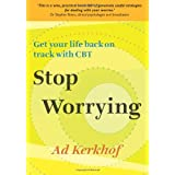 Stop Worrying: Get your life back on track with CBTby Ad Kerkhof