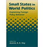 img - for [(Small States in World Politics: Explaining Foreign Policy Behavior)] [Author: Jeanne A. K. Hey] published on (March, 2003) book / textbook / text book