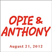 Opie & Anthony, Bill Burr, August 21, 2012 | [Opie & Anthony]