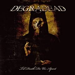 Degradead - Til Death Do Us Apart