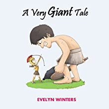 A Very Giant Tale: A Time When Roman Columns Looked Much Posher (       UNABRIDGED) by Evelyn Winters Narrated by Karl Jenkinson