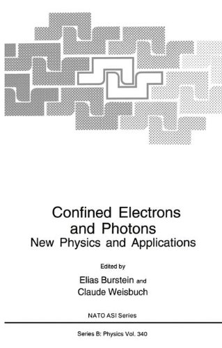 Confined Electrons and Photons: New Physics and Applications (Nato Science Series B:)