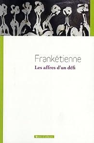 Les affres d\'un défi par  Frankétienne
