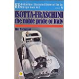 Isotta-Fraschini: the noble pride of Italy (Ballantine's illustrated history of the car, marque book no. 3) ~ Timothy Robin Nicholson