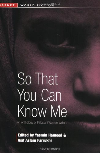 So That You Can Know Me: An Anthology of Pakistani Women...