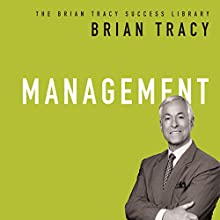 Management: The Brian Tracy Success Library (       UNABRIDGED) by Brian Tracy Narrated by Brian Tracy