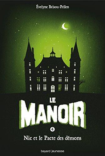 Le Manoir, Tome 4 : Nic et le pacte des démons